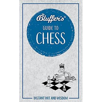 Bluffers Guide to Chess  Instant wit and wisdom by Boris Starling