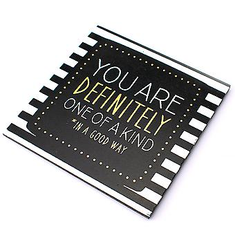 Wooden Coaster With You Are Definitely One Of A Kind, In A Good Way Printed Text