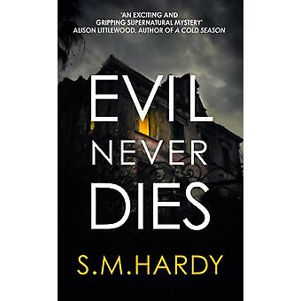 Evil Never Dies by Hardy & S M