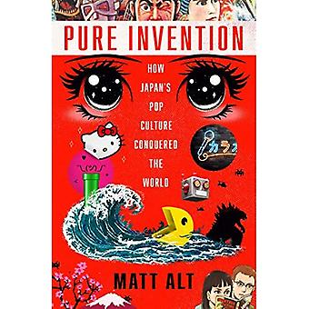 Pure Invention: Comment le Japon-apos;s Pop Culture conquis le monde