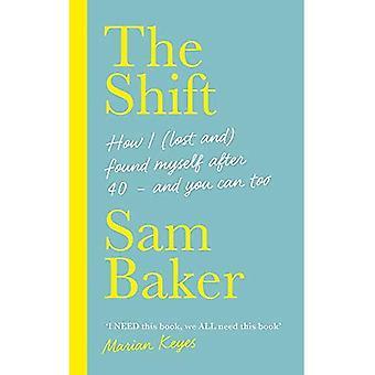 The Shift: Kuinka minä (hävisin ja) löysin itseni 40:n jälkeen - ja sinäkin voit