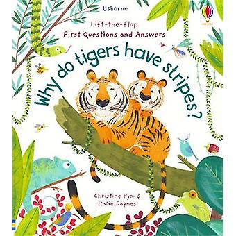 Lift-the-Flap First Questions and Answers Why Do Tigers Have Stripes?