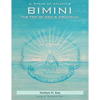 A Speck of Atlantis - Bimini - the Top of God's Mountain by Norbert H.