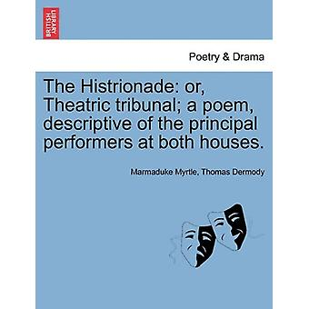 The Histrionade - Or - Theatric Tribunal; A Poem - Descriptive of the