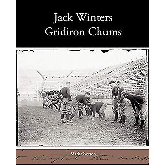 Jack Winters Gridiron Chums by Mark Overton - 9781438535456 Book
