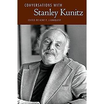 Kent P. Ljungquistin keskustelut Stanley Kunitzin kanssa - 97814968096