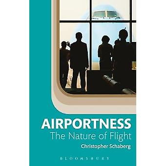Airportness - The Nature of Flight by Dr. Christopher Schaberg - 97815