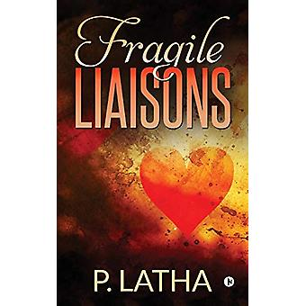 Fragile Liaisons by P Latha - 9781647608361 Book