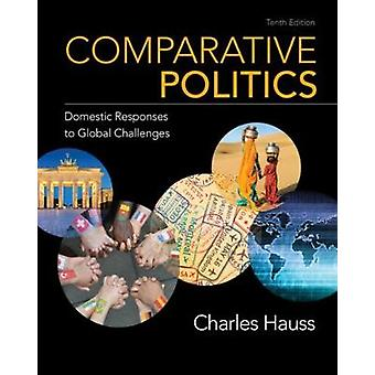 Comparative Politics - Domestic Responses to Global Challenges by Char