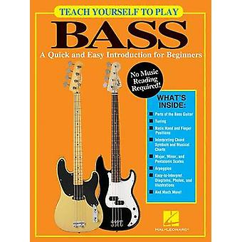 Teach Yourself to Play Bass  A Quick and Easy Introduction for Beginners by Chad Johnson & Hal Leonard Publishing Corporation