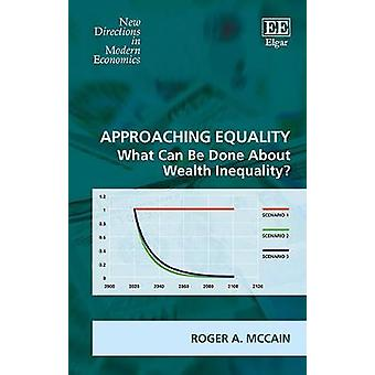 Approaching Equality What Can Be Done About Wealth Inequality New Directions in Modern Economics series