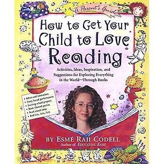 How to Get Your Child to Love Reading by Esme Raji Codell