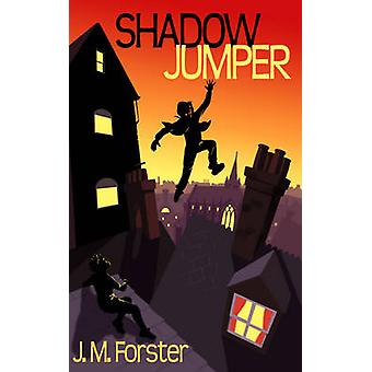 Shadow Jumper by Forster & J. M.