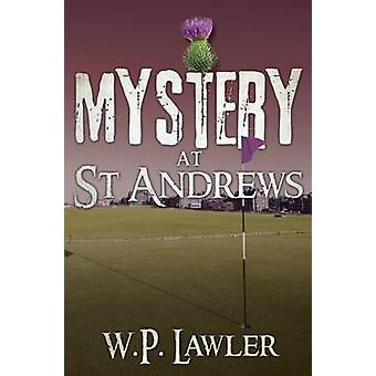 Mystery at St Andrews by Bill Lawler