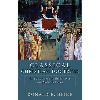 Doctrine chrétienne classique - présentant les éléments essentiels de l'Ancie