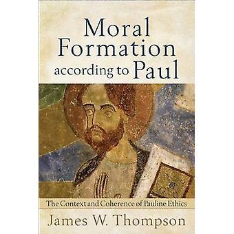 Formation morale selon Paul - le contexte et la cohérence de Pauli