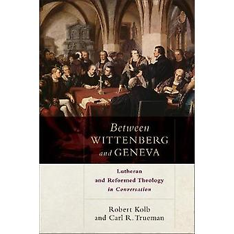 Mellom Wittenberg og Geneve - lutherske og reformert teologi i konv