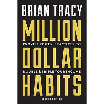 Million Dollar Habits - Proven Power Practices to Double and Triple Yo