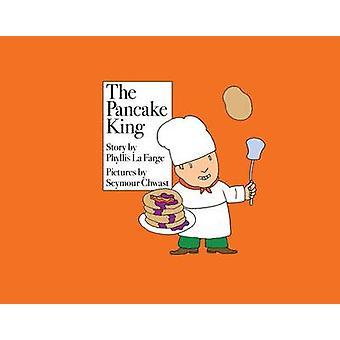 Pannkaka kungen av Phyllis La Farge - Seymour Chwast - 9781616894320