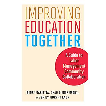 Improving Education Together - A Guide to Labor-Management-Community C