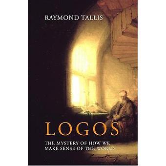 Logos by Raymond Tallis - 9781788210874 Book