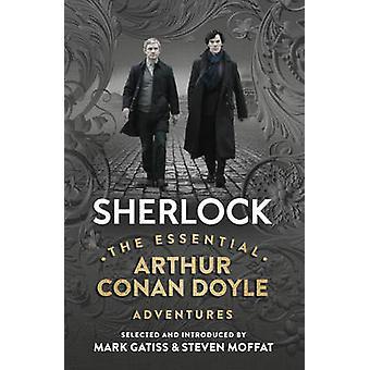 Sherlock - The Essential Arthur Conan Doyle Adventures by Arthur Conan