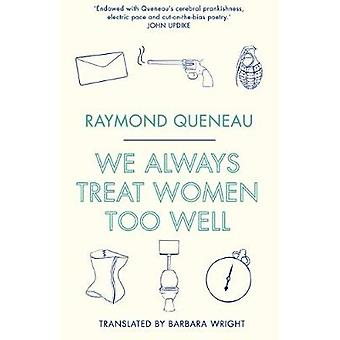 We Always Treat Women Too Well by Raymond Queneau - 9781847497123 Book