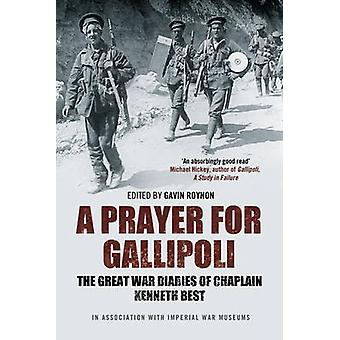 Una oración de Gallipoli - los diarios de la gran guerra de capellán Kenneth Bes