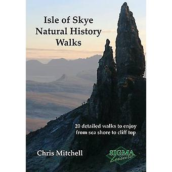 Isle of Skye Natural History Walks - 20 Detailed Walks to Enjoy from S