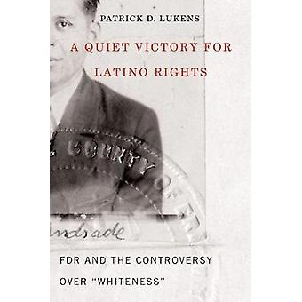 A Quiet Victory for Latino Rights - FDR And The Controversy Over White
