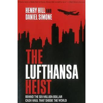 The Lufthansa Heist - Behind the Six-Million-Dollar Cash Haul That Sho
