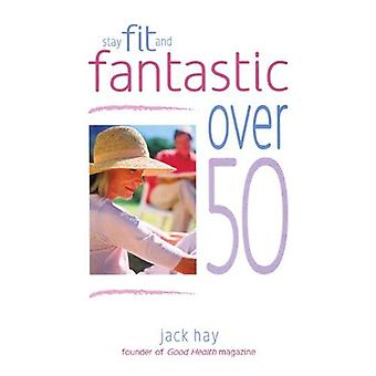 Stay Fit and Fantastic over 50