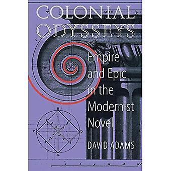 Koloniale Odysseen: Reich und Epic im modernistischen Roman