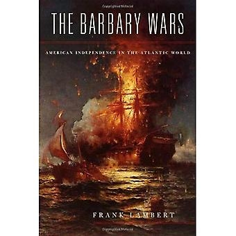 The Barbary Wars: American Independence in the Atlantic World