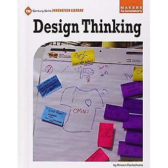 Utforma tänkande (21st Century färdigheter Innovation bibliotek: beslutsfattare som innovatörer)