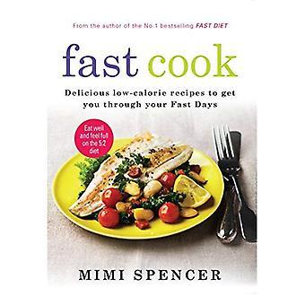 Snelle Cook: Heerlijke caloriearme recepten om je door je dagen snel