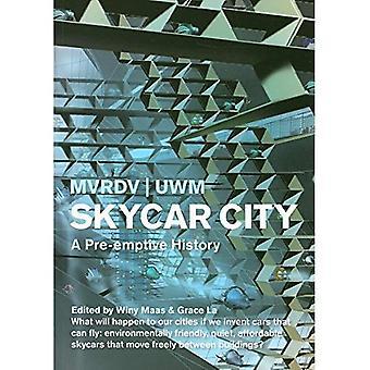 Skycar City: A Pre-emptive History (MVRDV) [Illustrated]