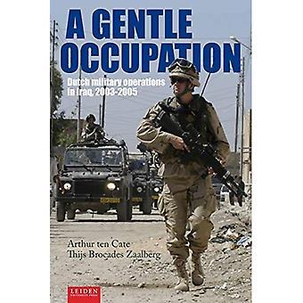 Een zachte bezetting: Nederlandse militaire operaties in Irak, 2003-2005