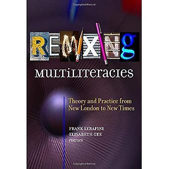 Remixen Schulpädagogik: Theorie und Praxis von New London bis neue Zeiten (Sprache und Literacy-Serie)