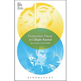 Postmodern Theory and Blade� Runner (Film Theory in Practice)