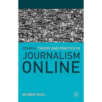 Search Theory and Practice in Journalism Online by Dick & Murray