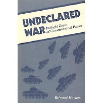 Unerklärten Krieg Twilight Zone der konstitutionellen macht durch Keynes & Edward