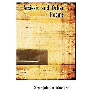 أرسيسيس وقصائد أخرى أوليفر آند شولكرافت جونسون