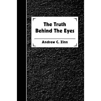 The Truth Behind The Eyes by Zinn & Andrew C.
