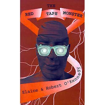 The Red Tape Monster by OKennedy & Robert