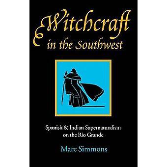 Sorcellerie dans le surnaturel au sud-ouest espagnol indien sur le Rio Grande de Simmons & Marc