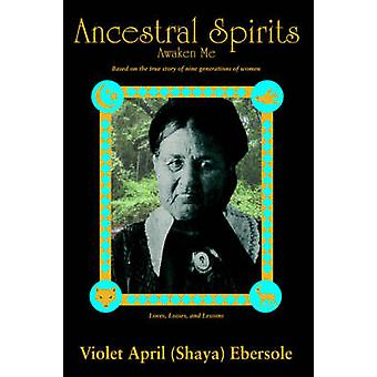 Ancestral Spirits by Ebersole & April & Violet