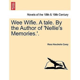 Wee Wifie. en fortælling. af forfatter af Nellies minder... af Carey & Rosa Nouchette