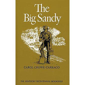 The Big Sandy by CroweCarraco & Carol
