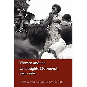 Women and the Civil Rights Movement 19541965 by Houck & Davis W.